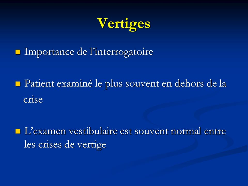 Vertiges Importance de l'interrogatoire