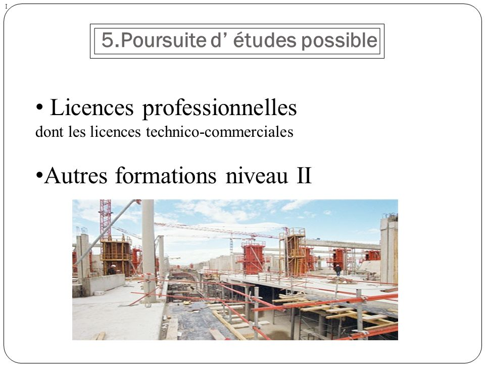 5.Poursuite d' études possible