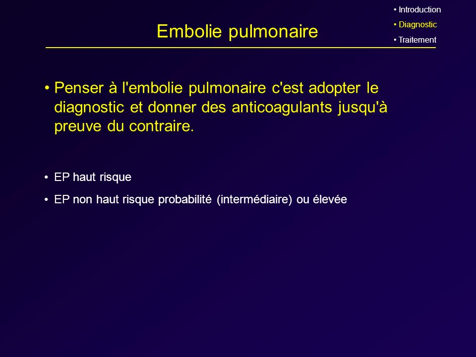 Introduction Diagnostic. Traitement. Embolie pulmonaire.