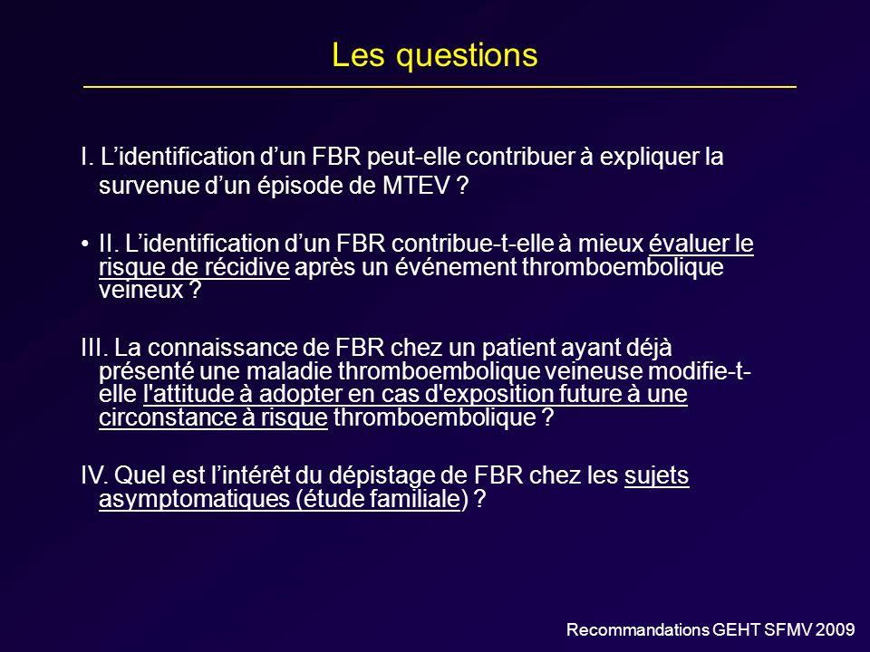 Les questions I. L'identification d'un FBR peut-elle contribuer à expliquer la survenue d'un épisode de MTEV
