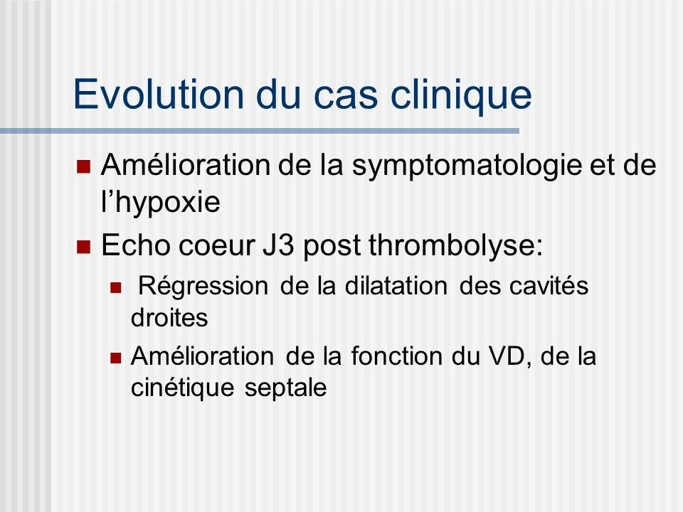 Evolution du cas clinique