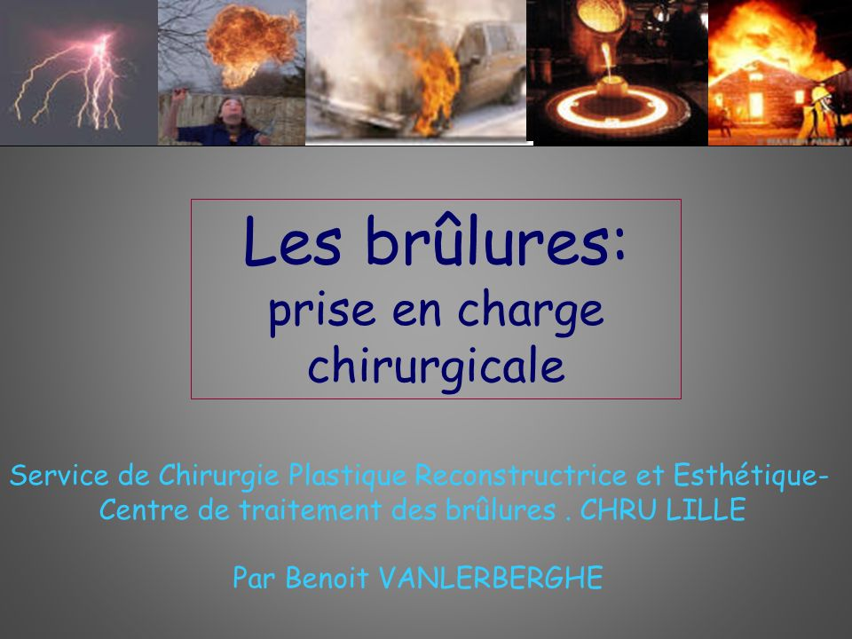 Les brûlures: prise en charge chirurgicale