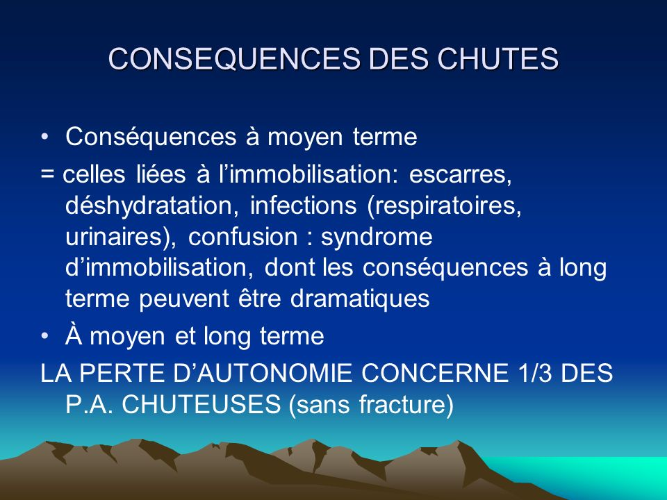 CONSEQUENCES DES CHUTES