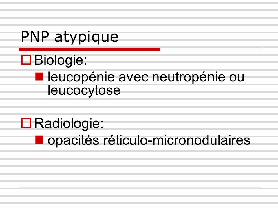 PNP atypique Biologie: leucopénie avec neutropénie ou leucocytose
