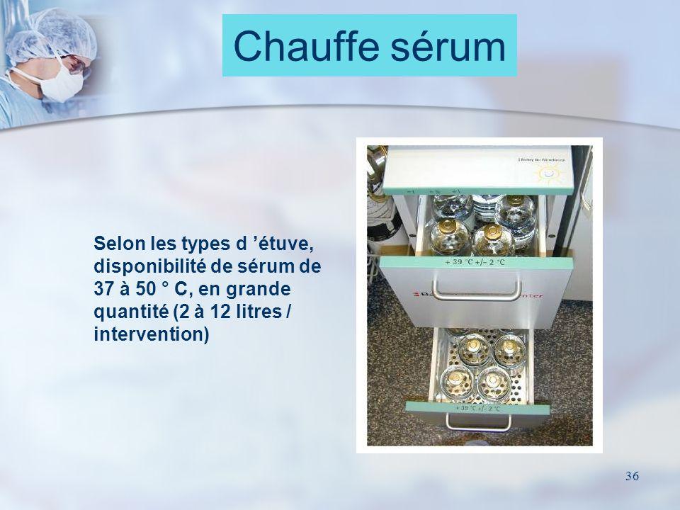 Chauffe sérum Selon les types d 'étuve, disponibilité de sérum de 37 à 50 ° C, en grande quantité (2 à 12 litres / intervention)