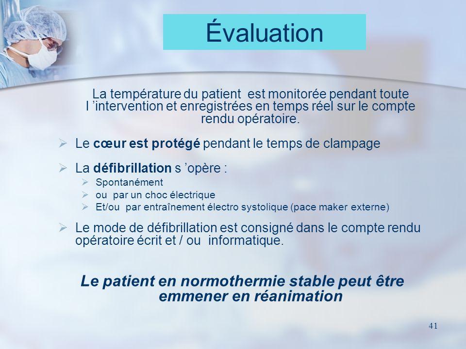 Le patient en normothermie stable peut être emmener en réanimation