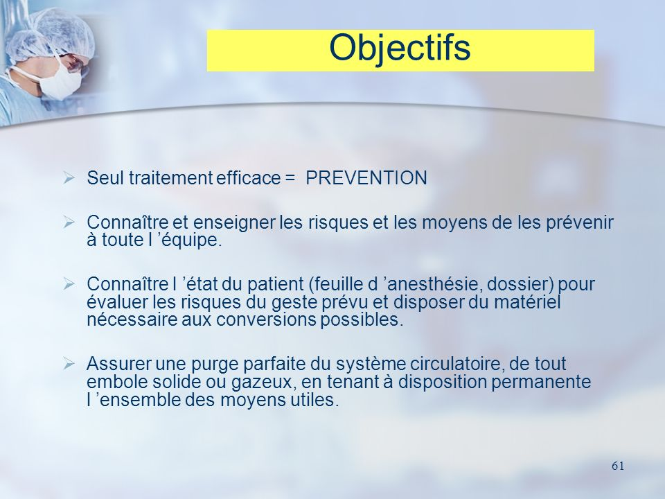 Objectifs Seul traitement efficace = PREVENTION
