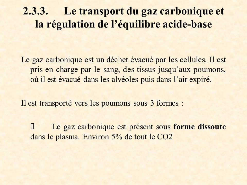2.3.3. Le transport du gaz carbonique et la régulation de l'équilibre acide-base