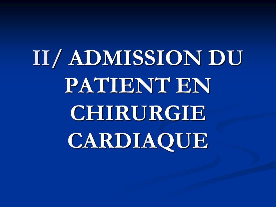 II/ ADMISSION DU PATIENT EN CHIRURGIE CARDIAQUE