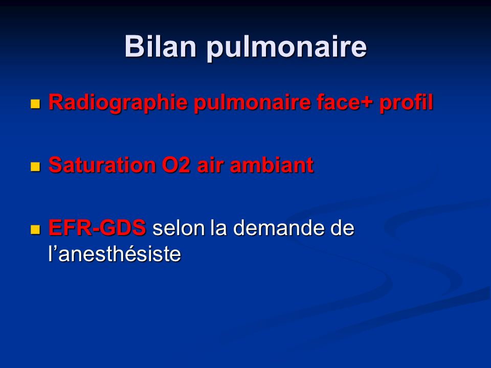 Bilan pulmonaire Radiographie pulmonaire face+ profil