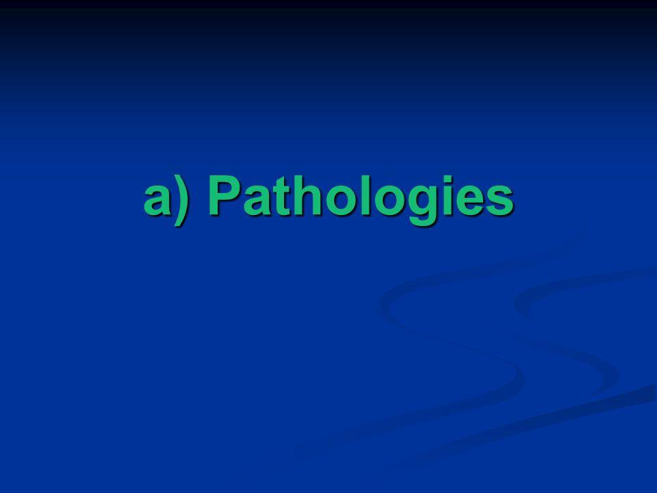 a) Pathologies