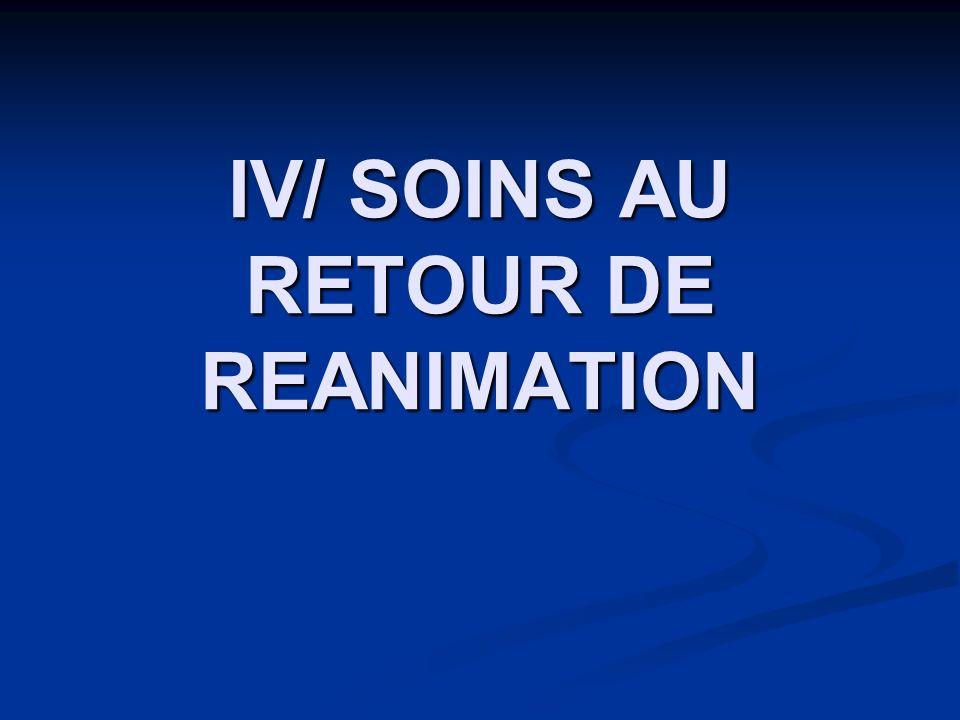 IV/ SOINS AU RETOUR DE REANIMATION