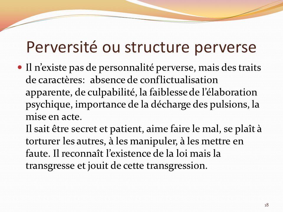 Perversité ou structure perverse