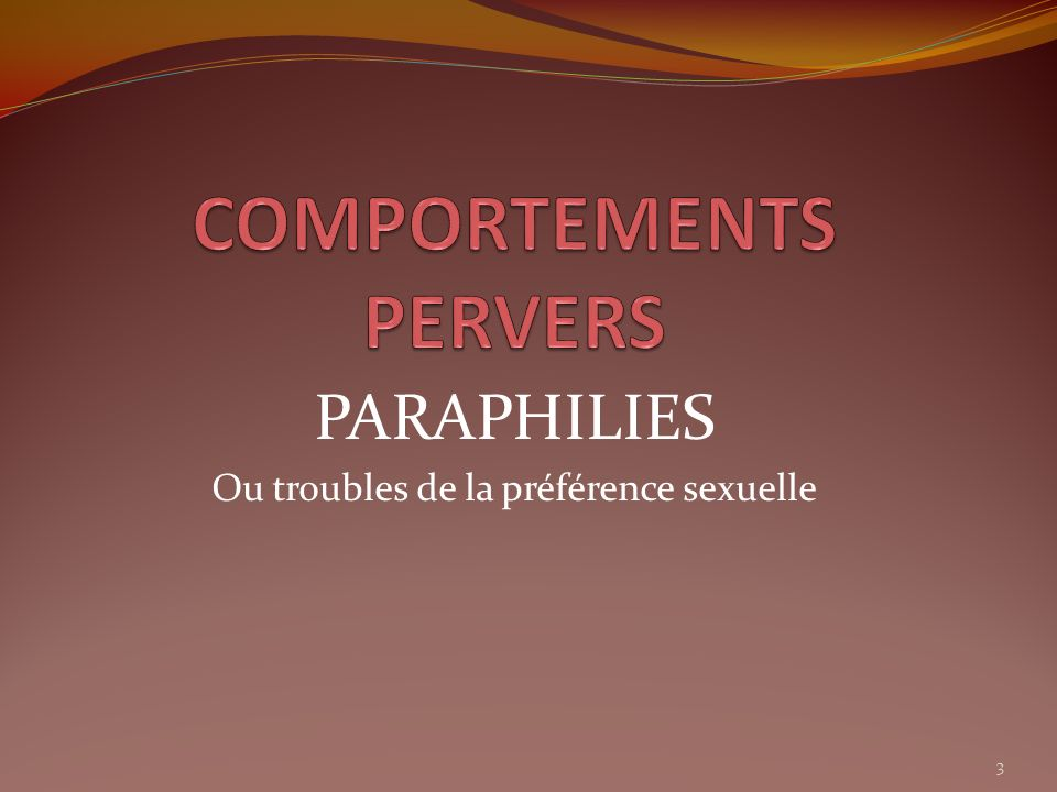 COMPORTEMENTS PERVERS