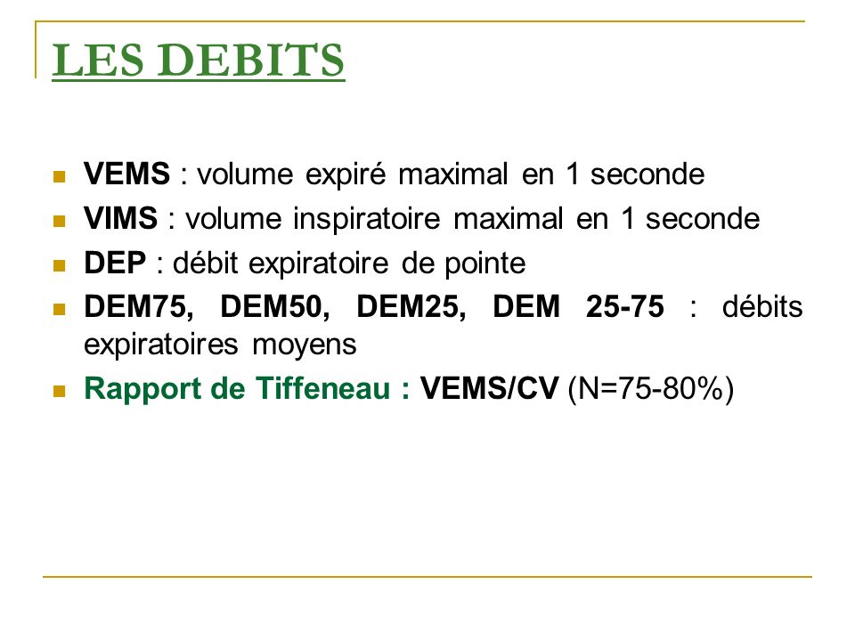 LES DEBITS VEMS : volume expiré maximal en 1 seconde
