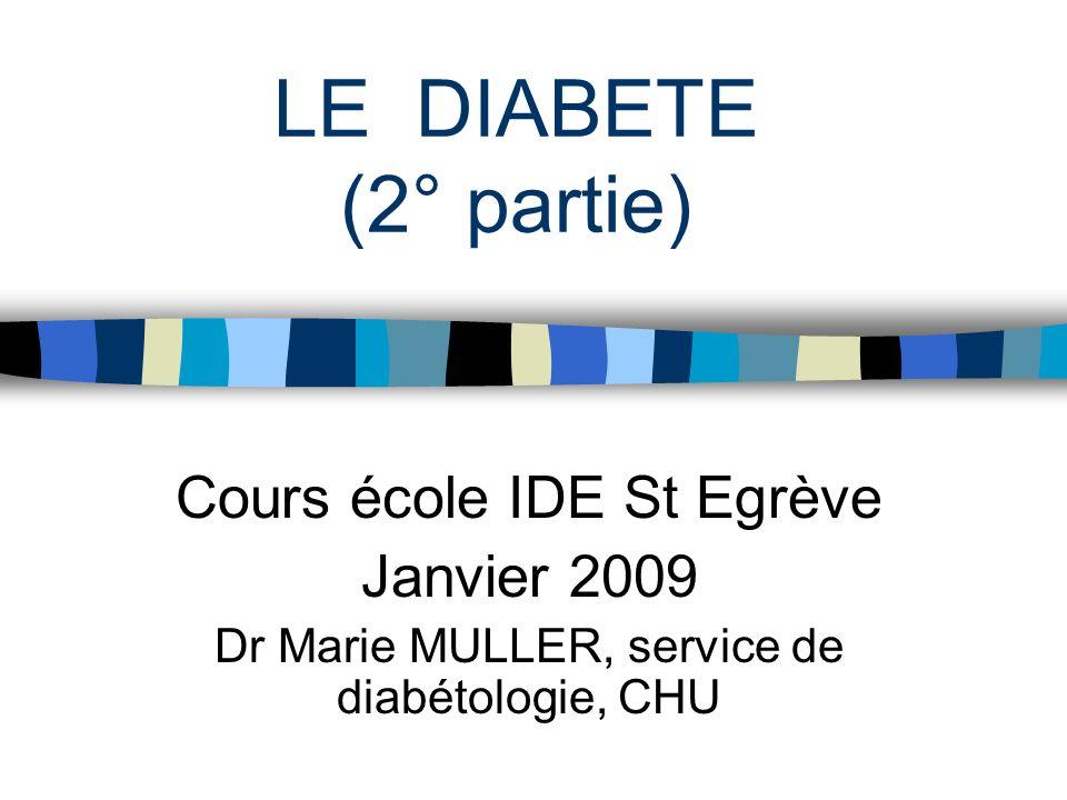 LE DIABETE (2° partie) Cours école IDE St Egrève Janvier 2009