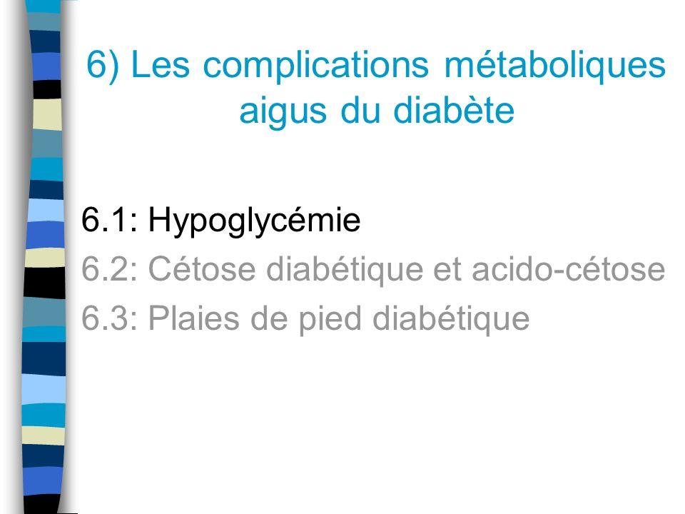 6) Les complications métaboliques aigus du diabète