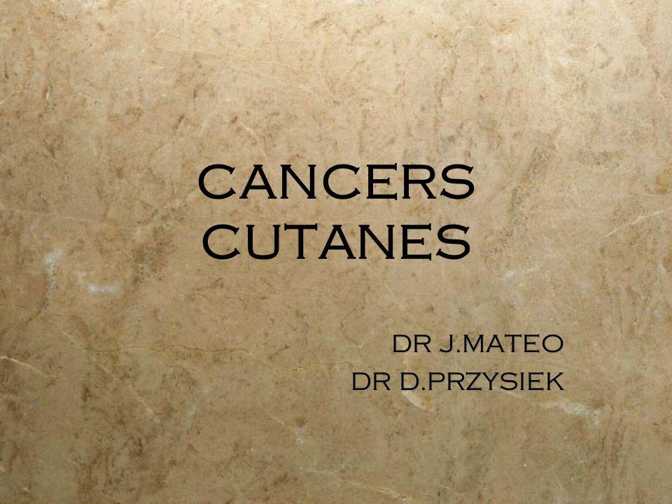 CANCERS CUTANES DR J.MATEO DR D.PRZYSIEK