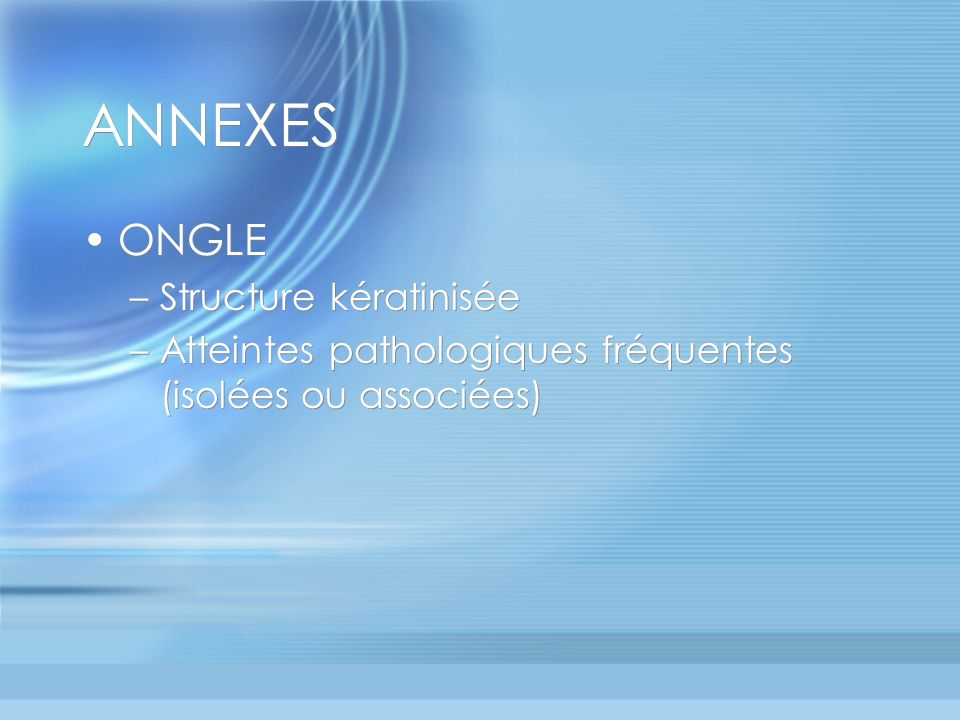 ANNEXES ONGLE Structure kératinisée