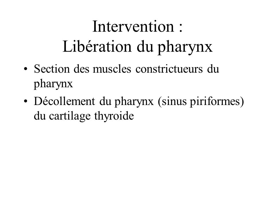 Intervention : Libération du pharynx