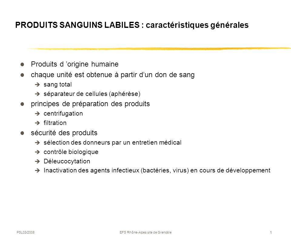 PRODUITS SANGUINS LABILES : caractéristiques générales
