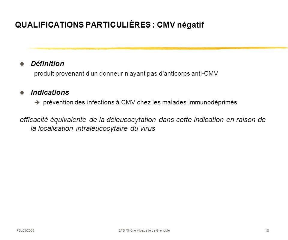 QUALIFICATIONS PARTICULIÈRES : CMV négatif