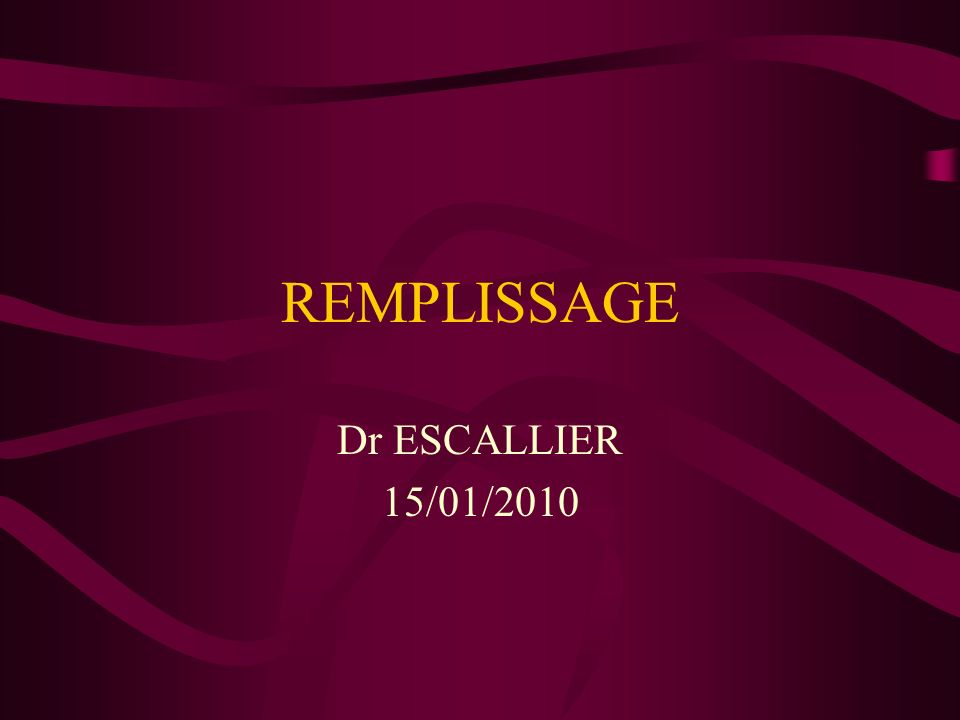 REMPLISSAGE Dr ESCALLIER 15/01/2010
