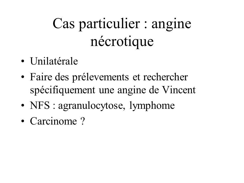 Cas particulier : angine nécrotique