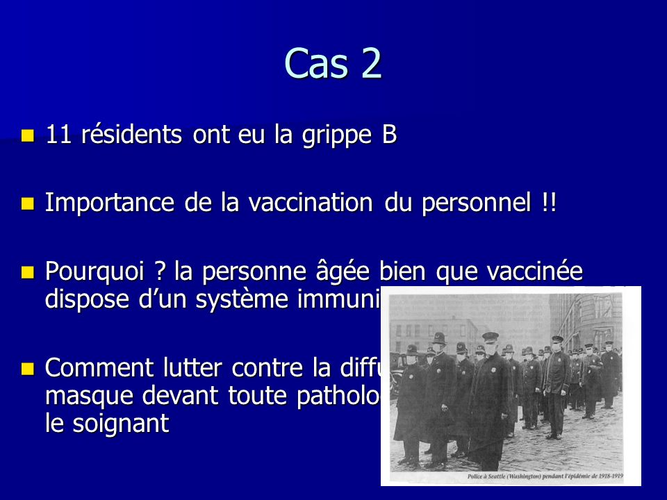 Cas 2 11 résidents ont eu la grippe B