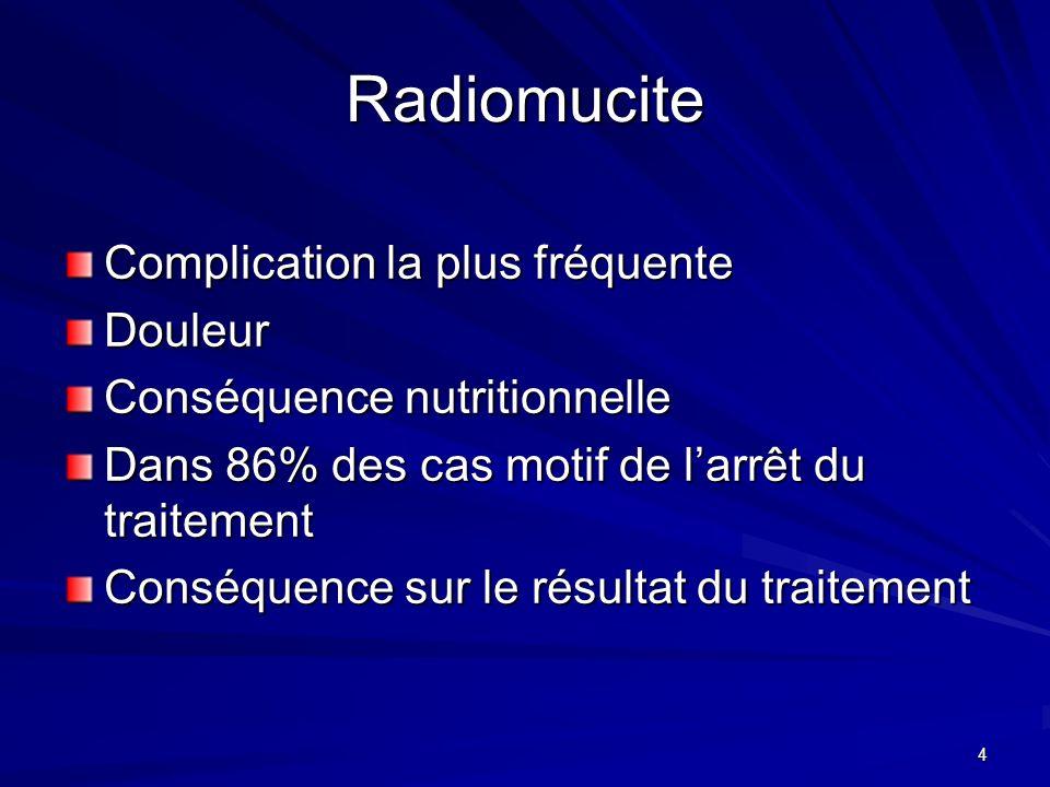 Radiomucite Complication la plus fréquente Douleur