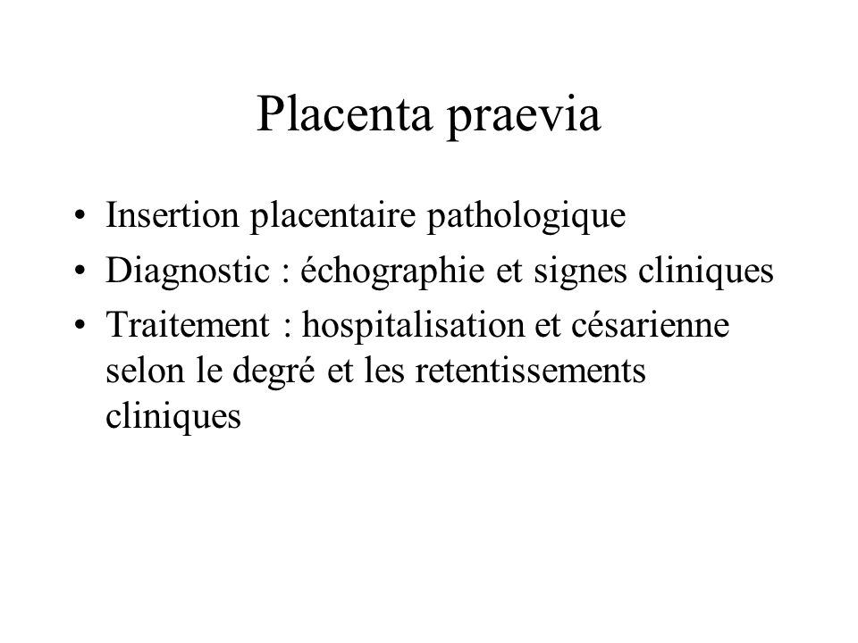 Placenta praevia Insertion placentaire pathologique