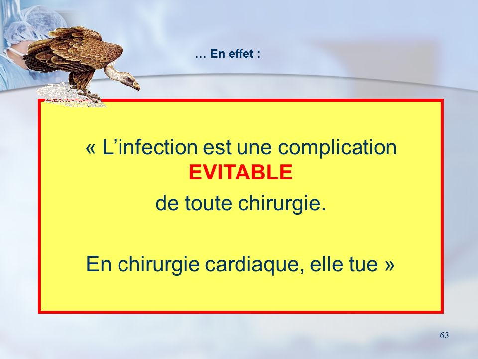 « L'infection est une complication EVITABLE de toute chirurgie.