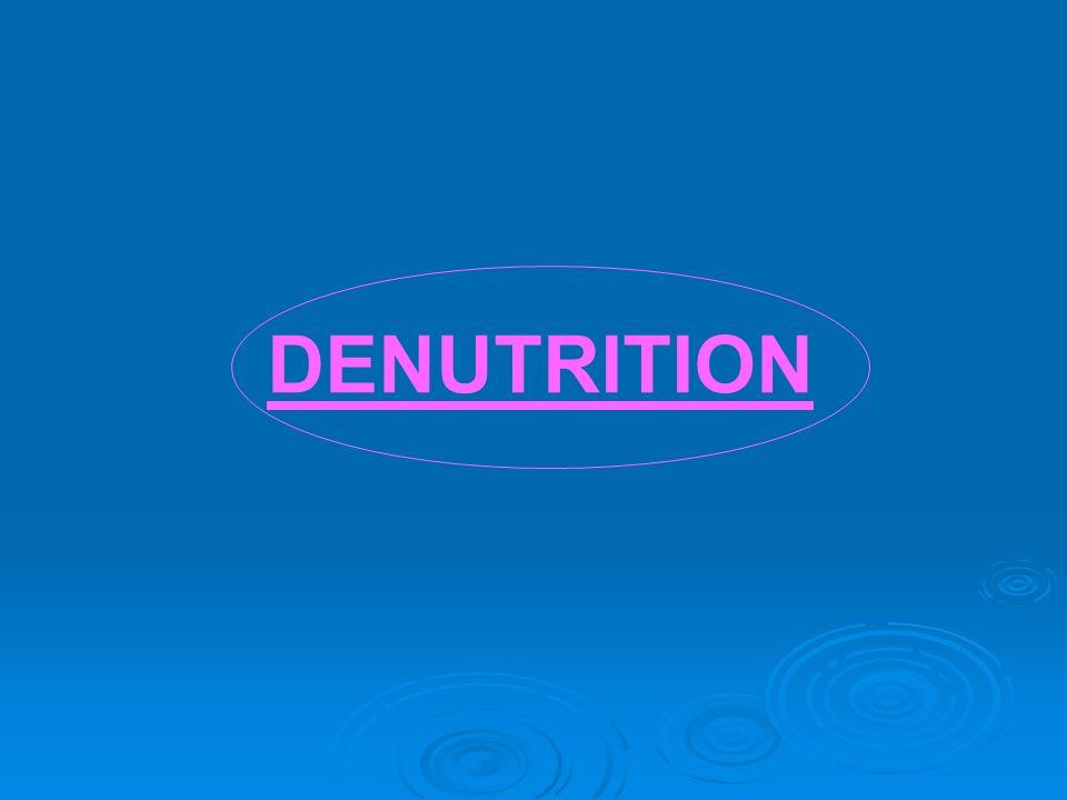 DENUTRITION