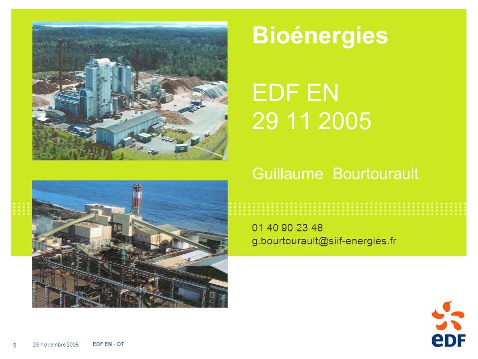 Bioénergies EDF EN 29 11 2005 Guillaume Bourtourault 01 40 90 23 48 g