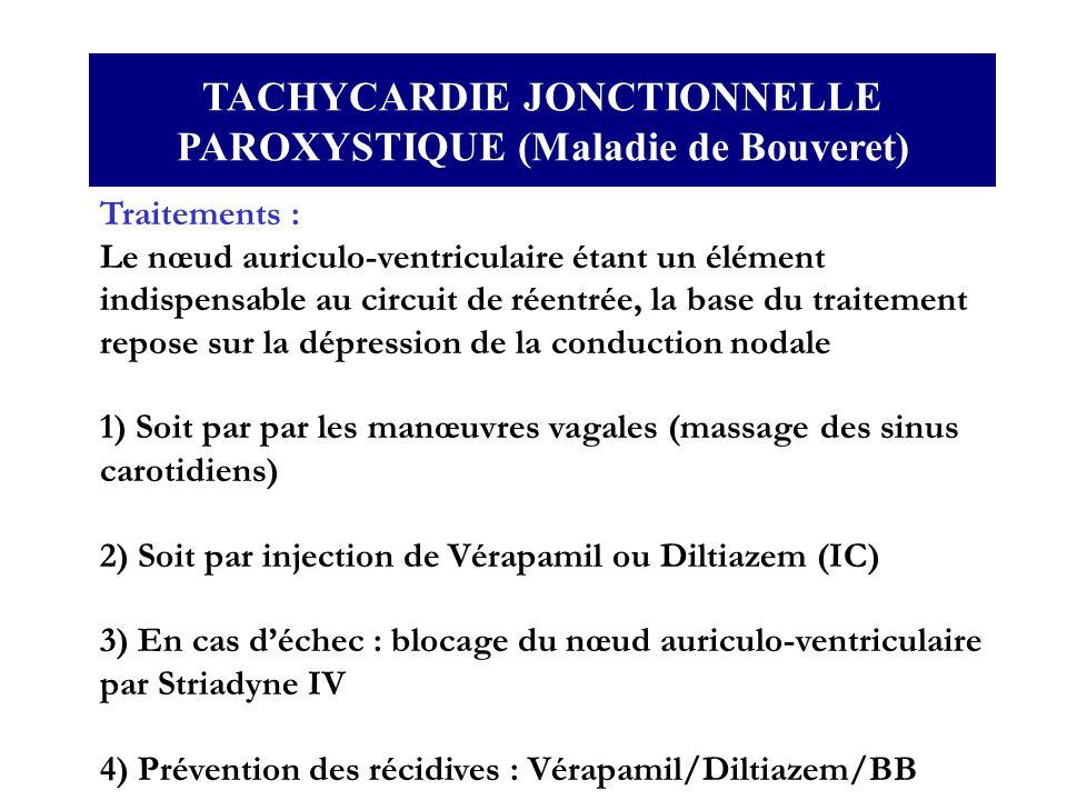 TACHYCARDIE JONCTIONNELLE PAROXYSTIQUE (Maladie de Bouveret)