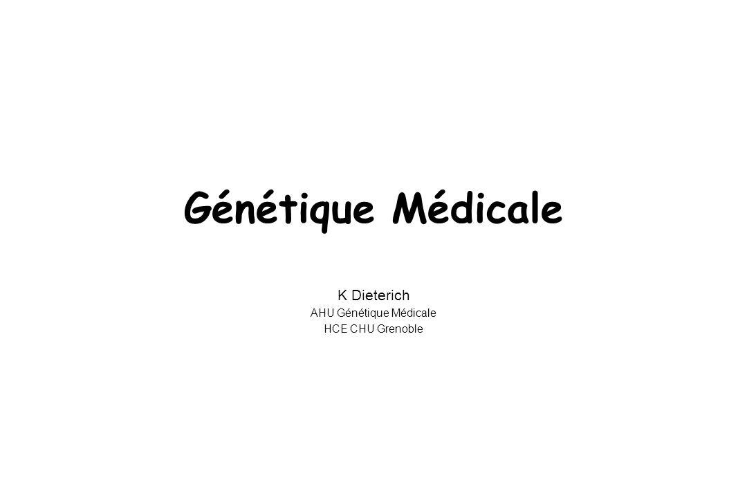 K Dieterich AHU Génétique Médicale HCE CHU Grenoble