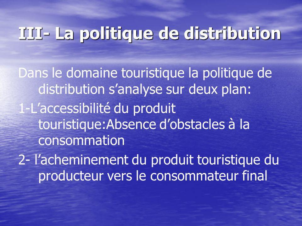 III- La politique de distribution