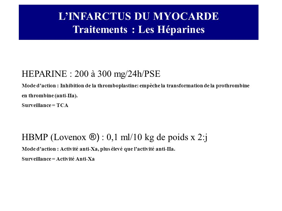 L'INFARCTUS DU MYOCARDE Traitements : Les Héparines
