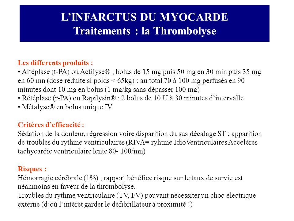 L'INFARCTUS DU MYOCARDE Traitements : la Thrombolyse