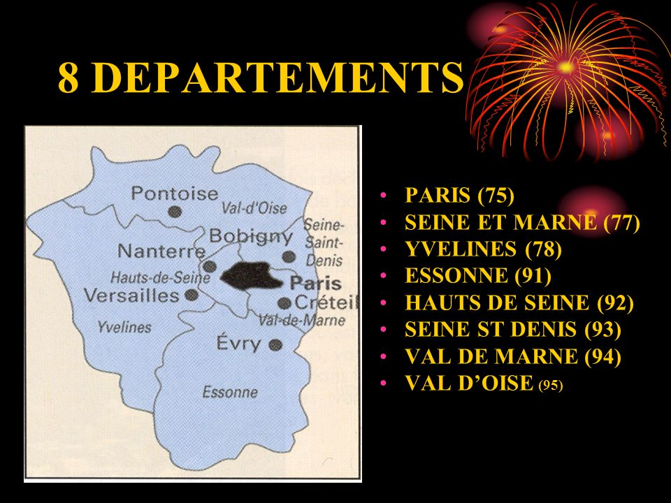 8 DEPARTEMENTS PARIS (75) SEINE ET MARNE (77) YVELINES (78)