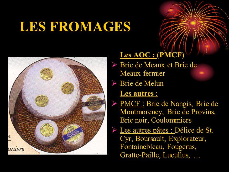 LES FROMAGES Les AOC : (PMCF) Brie de Meaux et Brie de Meaux fermier