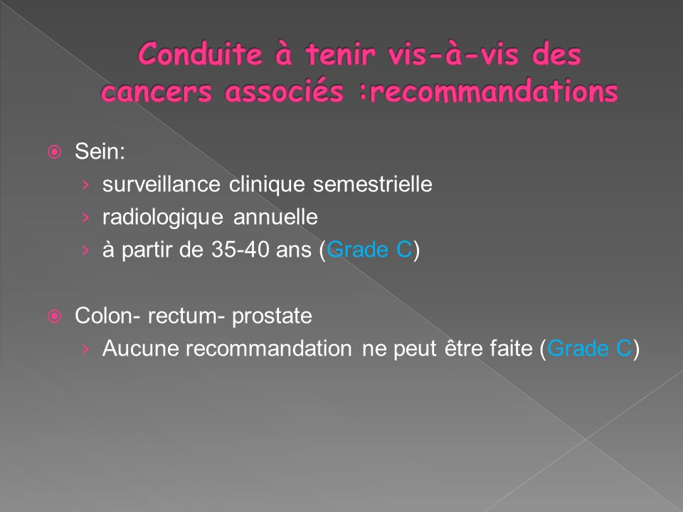 Conduite à tenir vis-à-vis des cancers associés :recommandations