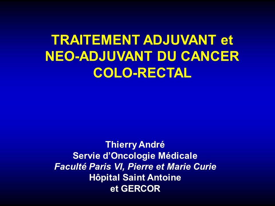 TRAITEMENT ADJUVANT et NEO-ADJUVANT DU CANCER COLO-RECTAL