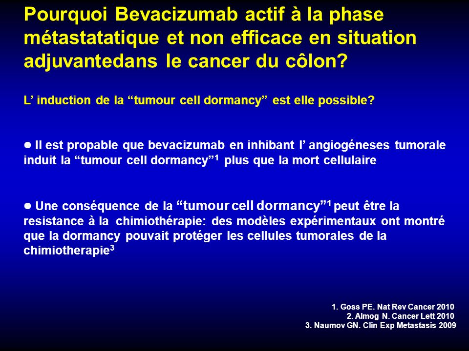 Pourquoi Bevacizumab actif à la phase métastatatique et non efficace en situation adjuvantedans le cancer du côlon