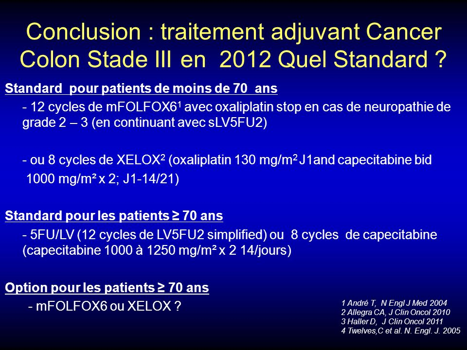 Conclusion : traitement adjuvant Cancer Colon Stade III en 2012 Quel Standard