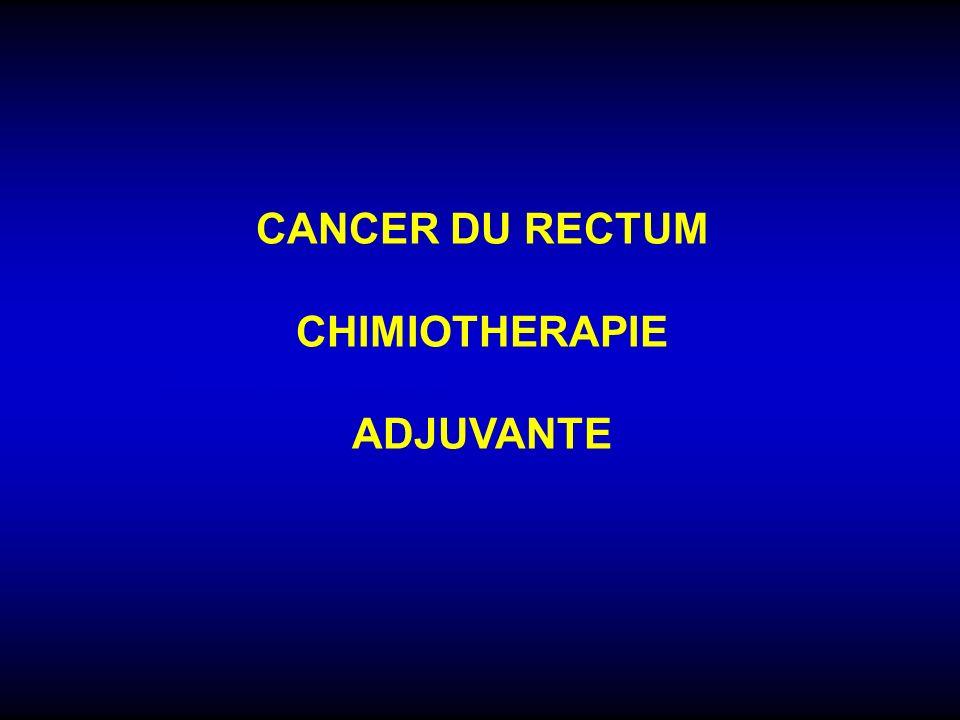 CANCER DU RECTUM CHIMIOTHERAPIE ADJUVANTE