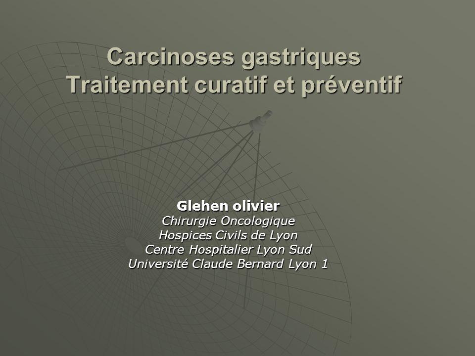 Carcinoses gastriques Traitement curatif et préventif