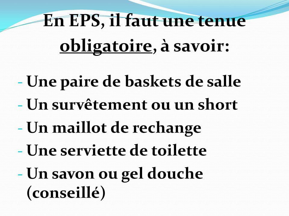 En EPS, il faut une tenue obligatoire, à savoir:
