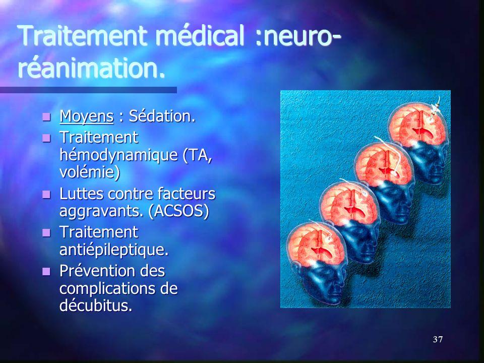 Traitement médical :neuro-réanimation.
