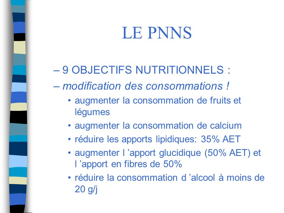 LE PNNS 9 OBJECTIFS NUTRITIONNELS : modification des consommations !